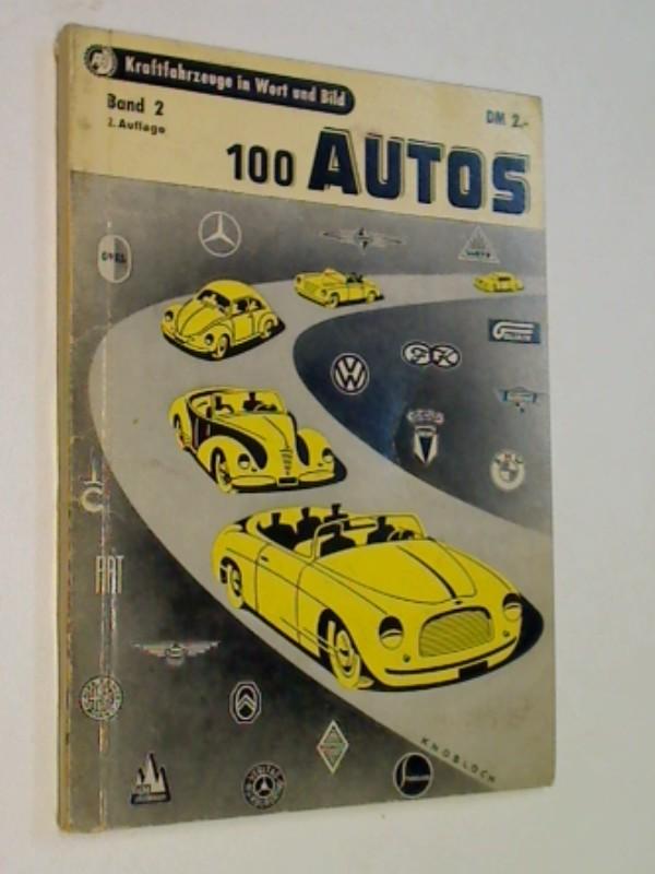100 Autos. Kraftfahrzeuge in Wort und Bild Bd. 2, 2. Auflage 1953