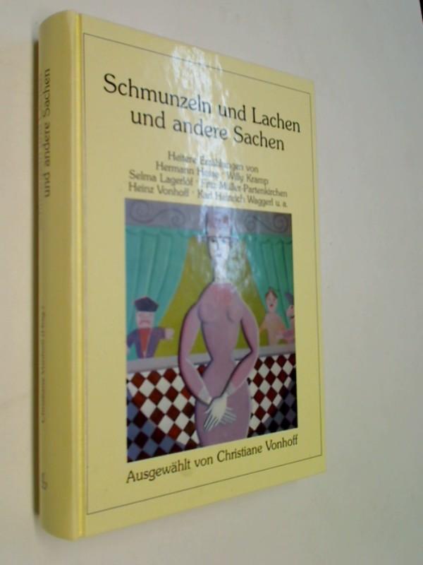 Schmunzeln und Lachen und andere Sachen: heitere Erzählungen. 3762115826