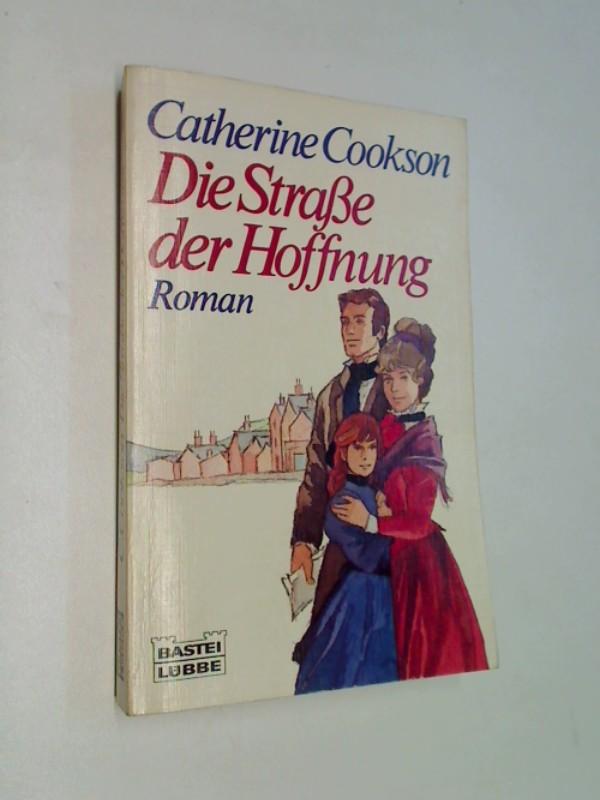 COOKSON, CATHERINE: Die Strasse der Hoffnung.  Bastei Lübbe  Bd. 11179