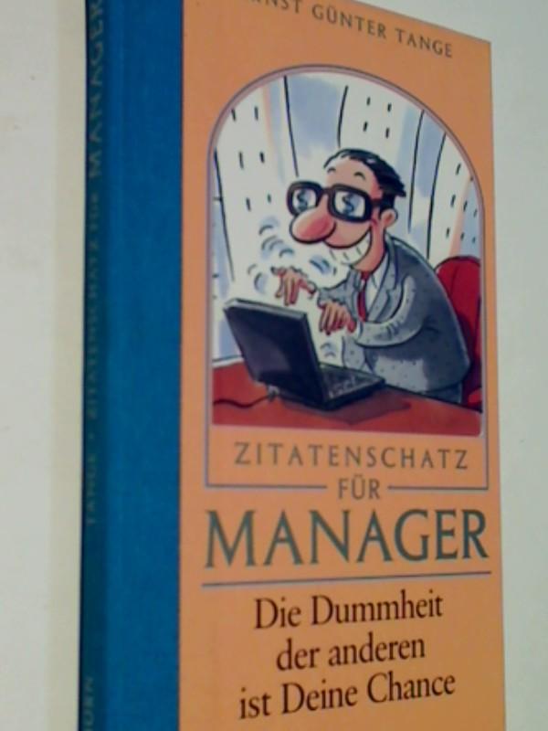 Zitatenschatz für Manager Um Erfolg zu haben, muß man aussehen, als habe man Erfolg