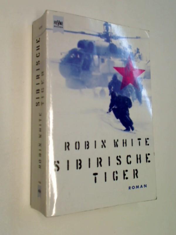 Russland Mafia - WHITE, ROBIN: Sibirische Tiger. Roman