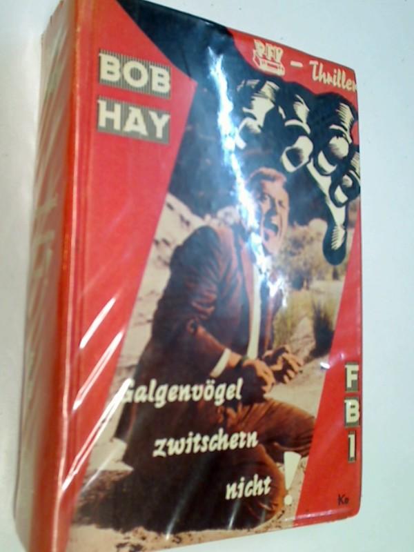 Galgenvögel zwitschern nicht. FBI Kriminalroman  ( ca. 1964)