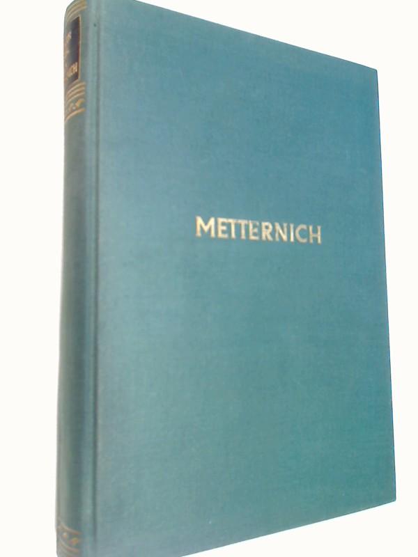 Metternich, der Dämon Österreichs. (1936)