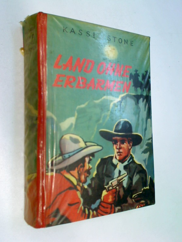 Stone, Kassi: Land ohne Erbarmen. Wildwest-Roman. Western ( 1952)