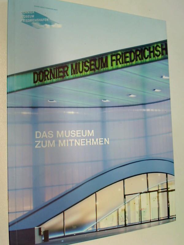 Dornier Musem Friedrichshafen. Das Museum zum Mitnehmen, 9783000316289