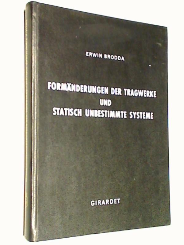 Formänderungen der Tragwerke und statisch unbestimmte Systeme : Mit Beisp. u. Übungsaufgaben f. Unterricht u. Selbststudium.