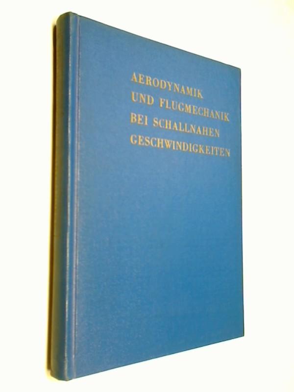 Flugzeugbau - Wassiljew, Grigorij, N. M. Lyssenko und E. B. Mikirtumov: Aerodynamik und Flugmechanik bei schallnahen Geschwindigkeiten : Eine kurzgefaßte Darst. in leichtverst. Form.