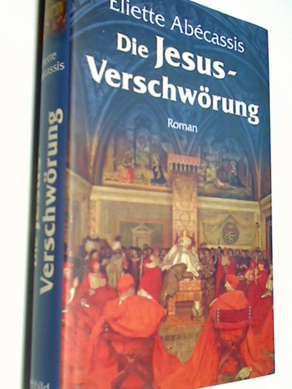 Die Jesusverschwörung. Roman Thriller