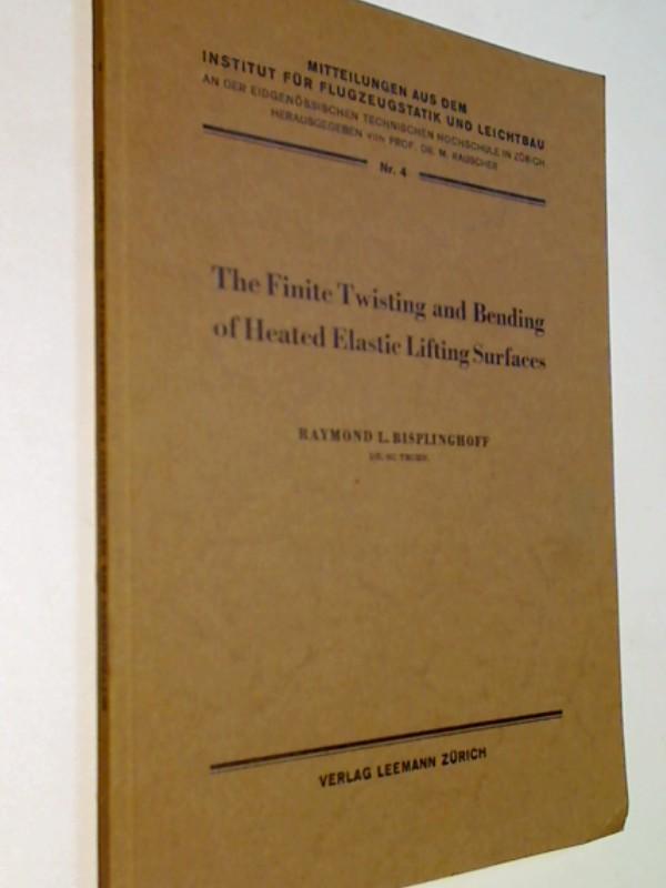 The finite Twisting and bending of heated elastic lifting surfaces. Mitteilungen aus dem Institut für Flugzeugstatik und Leichtbau Nr. 4