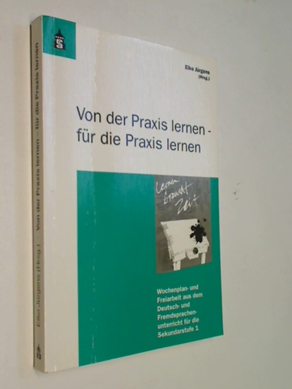 Von der Praxis lernen - für die Praxis lernen: Wochenplan- und Freiarbeit aus dem Deutsch- und Fremdsprachenunterricht der Sekundarstufe I