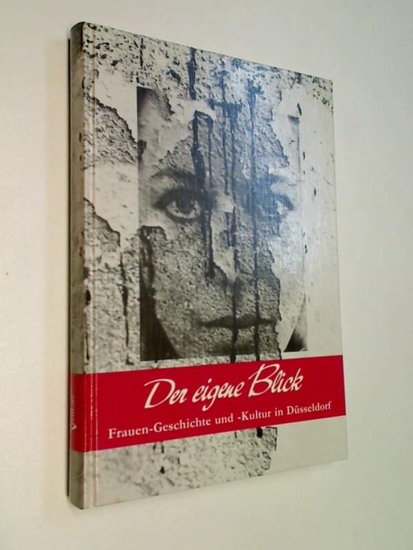 Der eigene Blick Frauen-Geschichte und -Kultur in Düsseldorf, signiert
