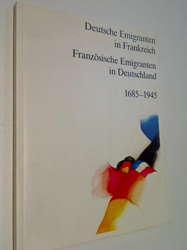 Deutsche Emigranten in Frankreich. Französische Emigranten in Deutschland.