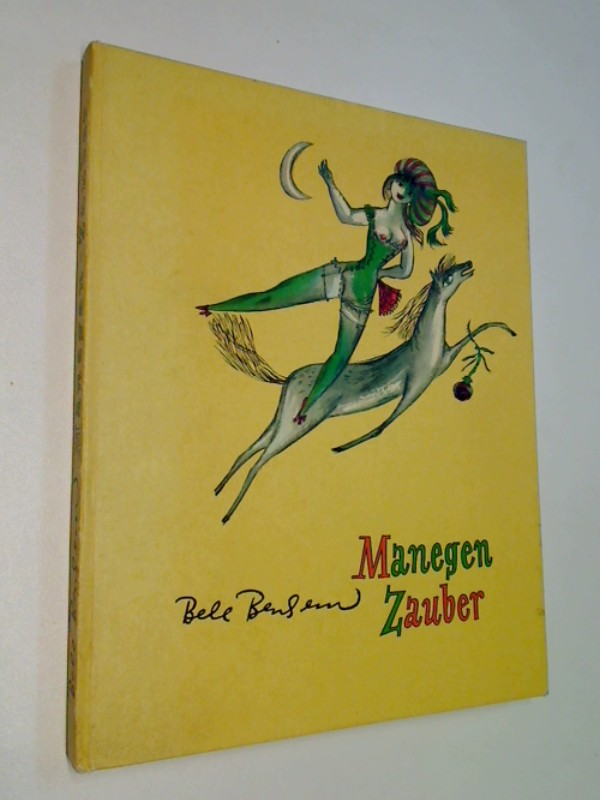 Zirkus - Bachem, Bele, FRIEDRICH MORGENROTH und Pogge van Ranken: Manegen-Zauber. Mit 28 Versen von Friedrich Morgenroth. (1954)