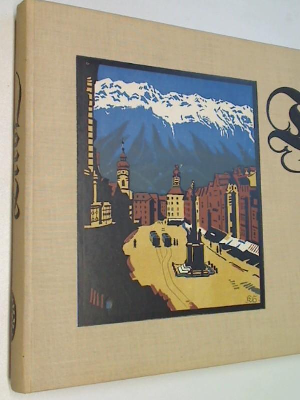 Tirol : Eine Wanderung von Kufstein nach Innsbruck u. über den Brenner zu den Dolomiten ; 166 d. schönsten Landschaftsbilder in Tiefdruck