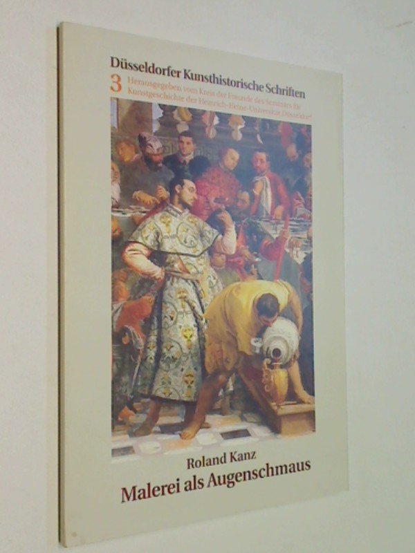 Kanz, Roland: Malerei als Augenschmaus: Der