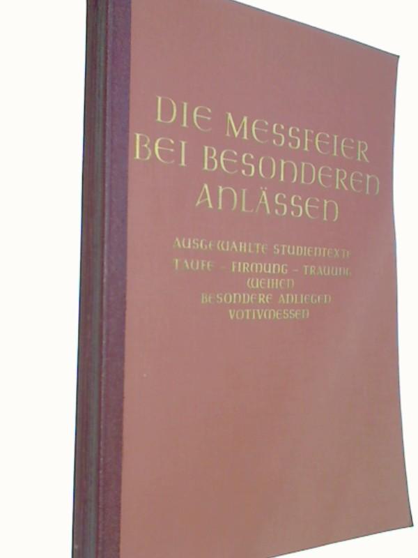 Die Messfeier bei besonderen Anlässen HEFT 8 - Taufe, Firmung, Trauung, Weihen