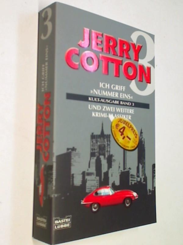 """Jerry Cotton Kult-Ausgabe Band 3 - Ich griff """"Nummer Eins""""/Ich stürmte das graue Haus/Ich fasste den Eisenbahn-Mörder"""