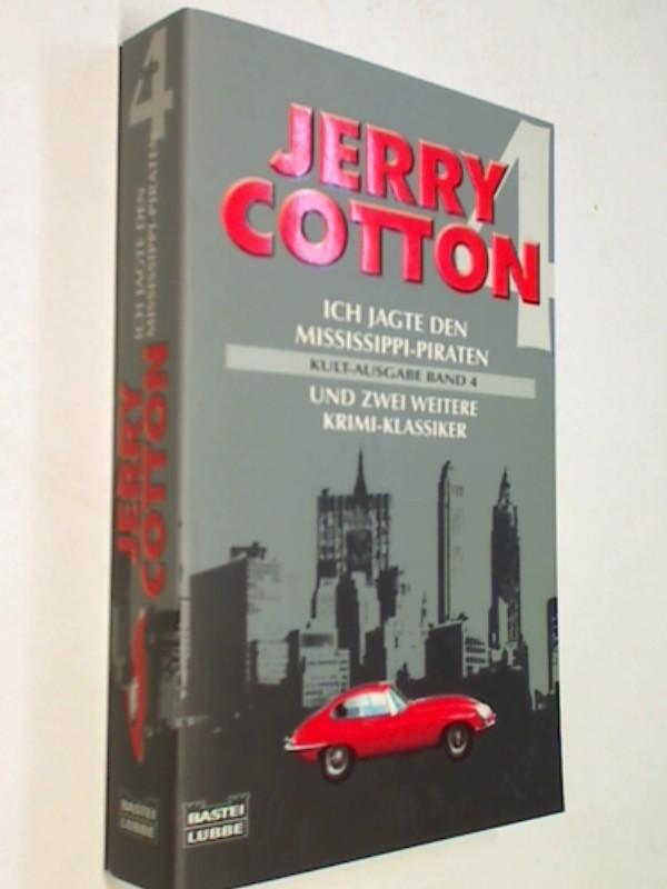 Jerry Cotton Kult-Ausgabe Band 4 - Ich jagte den Mississippi-Piraten/Ich gegen alle/Ich - und der Mörder ohne Waffen