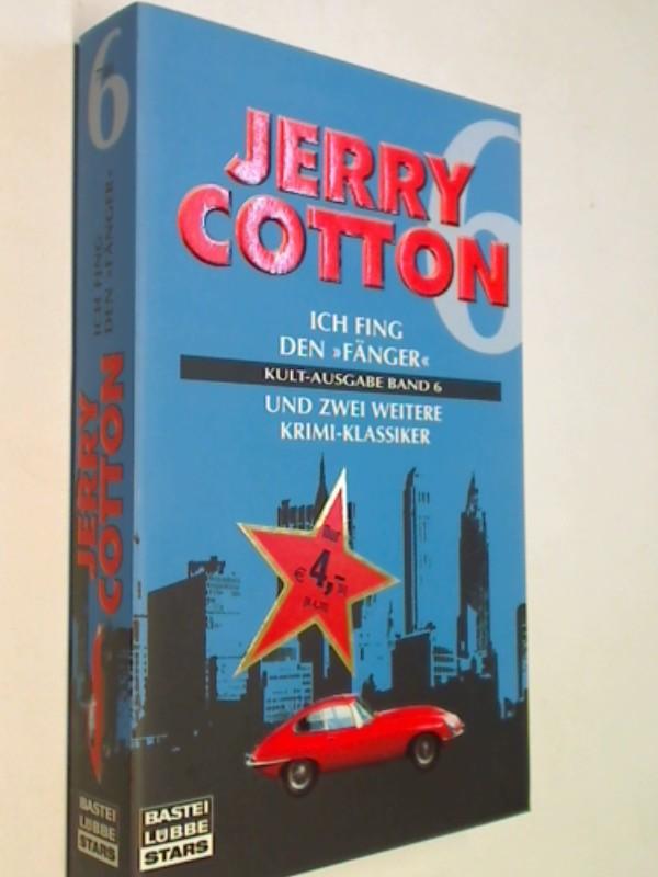 Jerry Cotton Kult-Ausgabe Band 6 - Ich fing den Fänger/Ich bluffte den Hafenboss/Ich rettete zwei Millionen