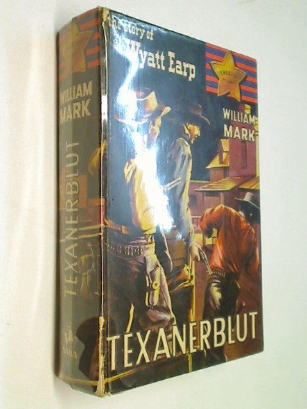 Texanerblut. The story of Wyatt Earp ( Ca. 1955 ?)  (Leihbüchereibuch)