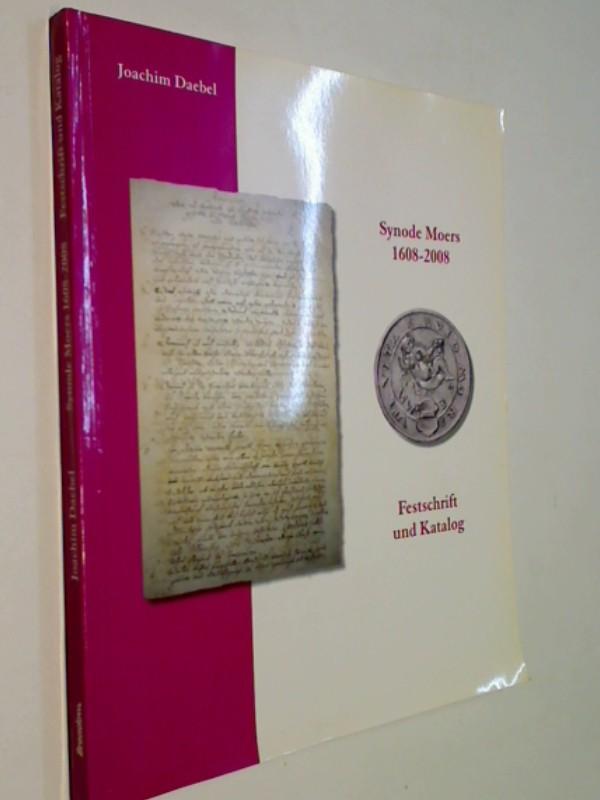 Synode Moers 1608-2008: Festschrift und Ausstellungskatalog zum 400-jährigen Bestehen des Kirchenkreises Moers