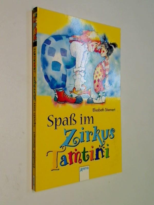 Stiemert, Elisabeth und Herbert Lentz: Spaß im Zirkus Tamtini