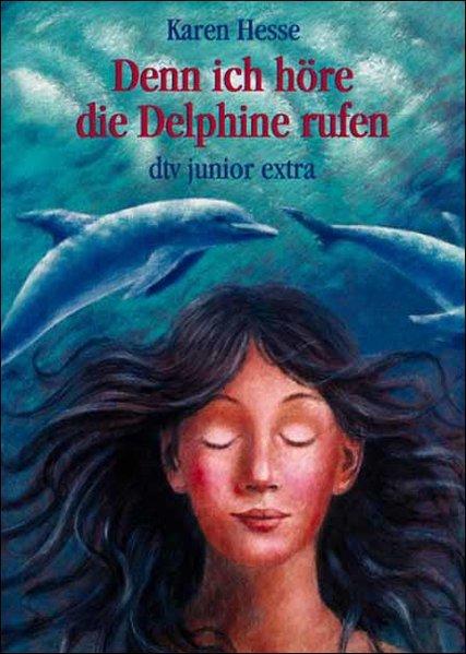 Denn ich höre die Delphine rufen. dtv junior