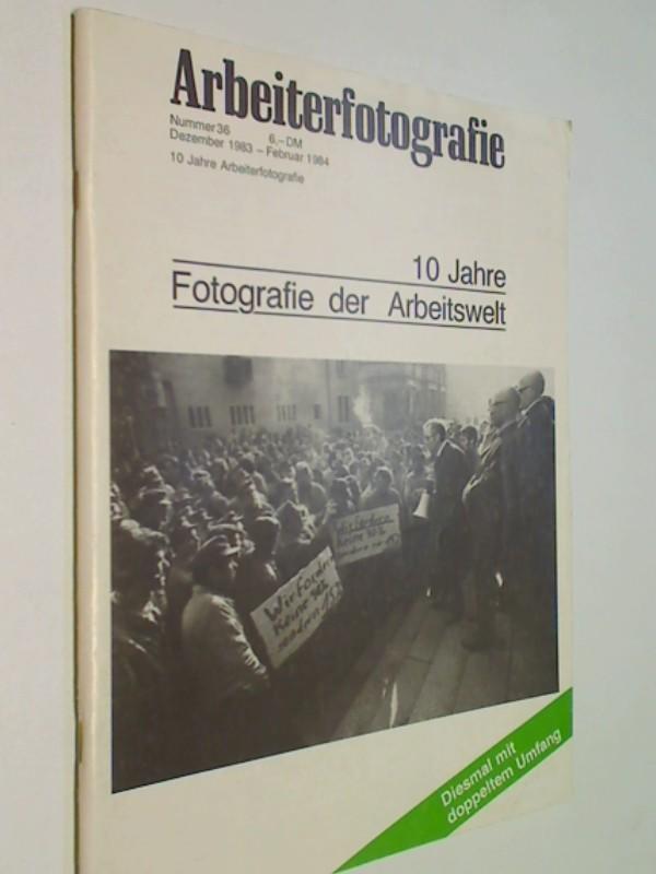 Arbeiterfotografie Nr. 36 / 1983 - 10 Jahre Fotografie der Arbeitswelt