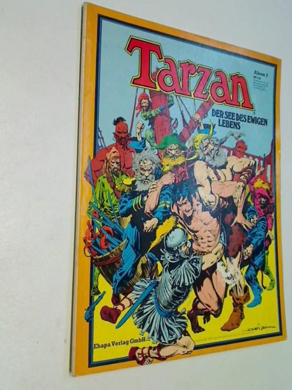 Tarzan Album 2 Der See des ewigen Lebens. Ehapa Comic-Album. ERSTAUSGABE1980 Edgar Rice Burroughs.