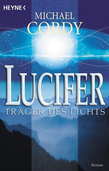 Lucifer - Träger des Lichts. ERSTAUSGABE