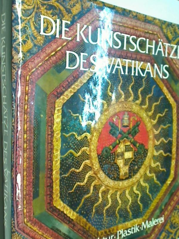 Die Kunstschätze des Vatikans : Architektur, Malerei, Plastik.