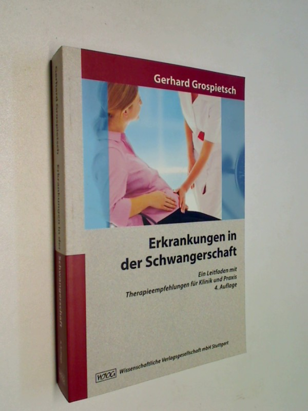 Erkrankungen in der Schwangerschaft: Ein Leitfaden mit Therapieempfehlungen für Klinik und Praxis