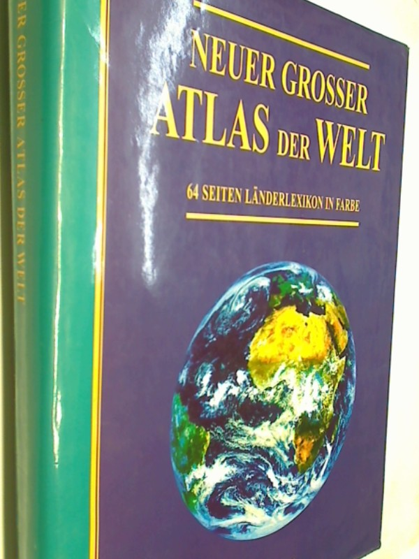 Neuer grosser Atlas der Welt. 64 Seiten Länderlexikon in Farbe. (1997)
