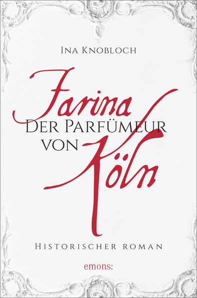 Farina - Der Parfümeur von Köln. Historischer Roman