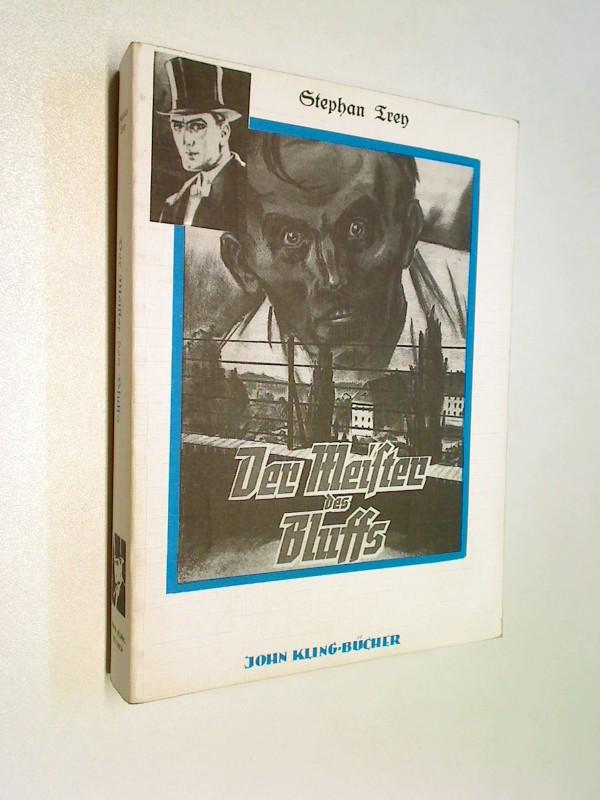 John Kling-Bücher Der Meister des Bluffs. Roman.( Stephan Trey)