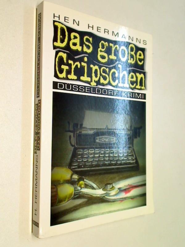 Das große Gripschen. Kriminalroman. Krimi Düsseldorf