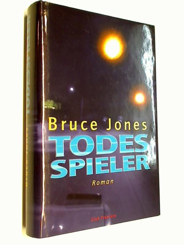 Todesspieler : Roman. Thriller ERSTAUSGABE 2001 Aus dem Engl. von Thomas Haufschild