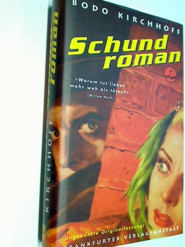Schundroman. Roman.