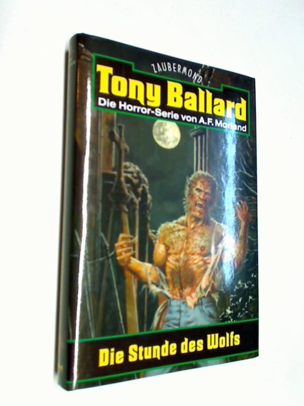 Tony Ballard 8 Die Stunde des Wolfs. Grusel - Horror-  Roman, Horror-Serie