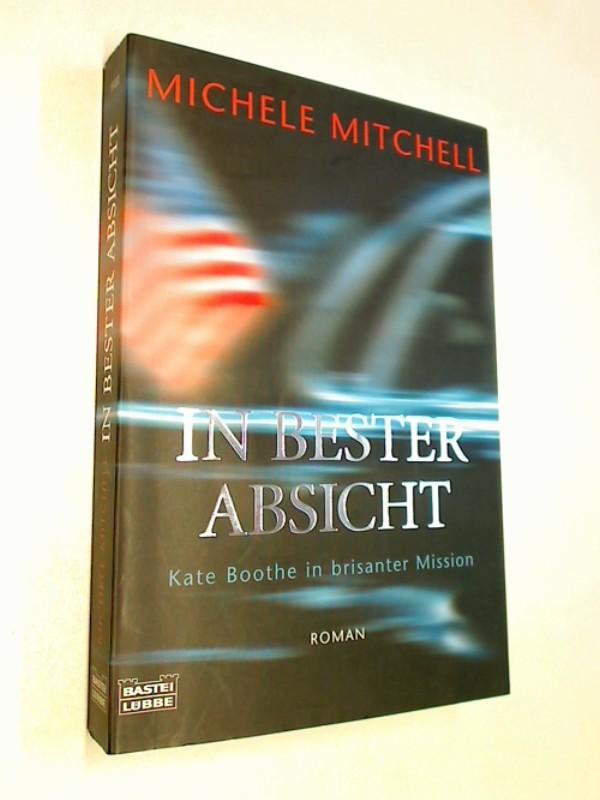 In bester Absicht. Kate Boothe in brisanter Mission. Kriminalroman. ERSTAUSGABE 2004