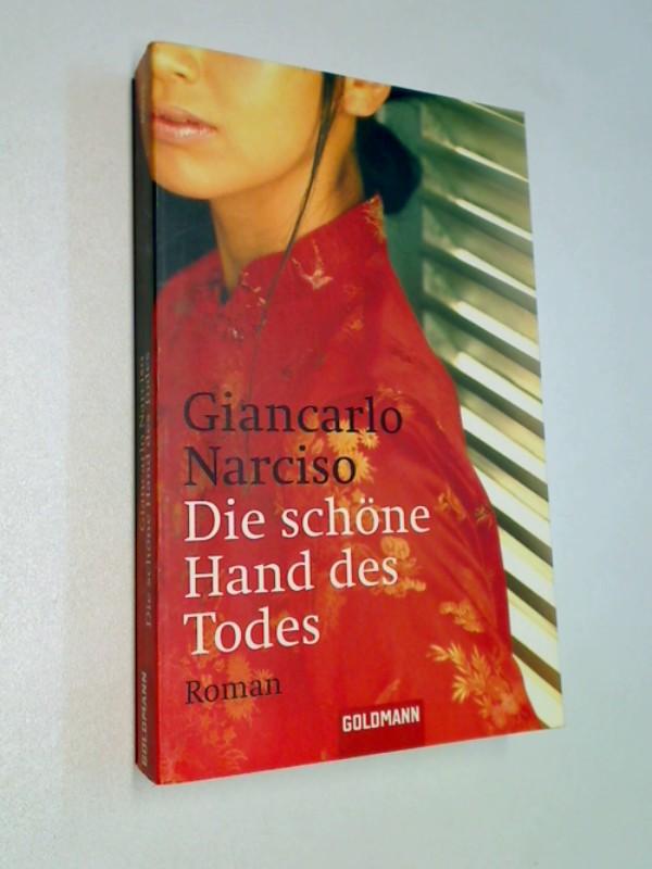 Narciso, Giancarlo: Die schöne Hand des Todes. Kriminalroman. ERSTAUSGABE 2005