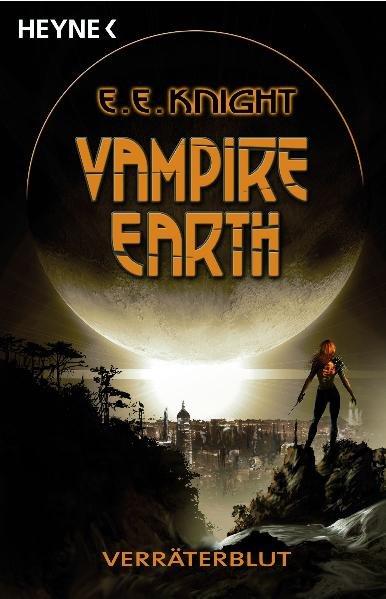 Vampire Earth 5 - Verräterblut. Roman ERSTAUSGABE