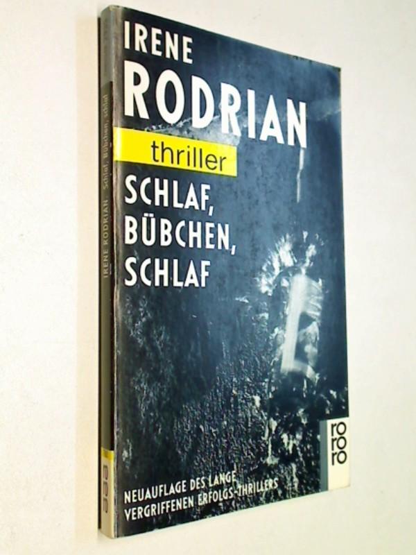 rororo thriller - RODRIAN, IRENE: Schlaf, Bübchen, schlaf. Kriminalroman. rororo thriller
