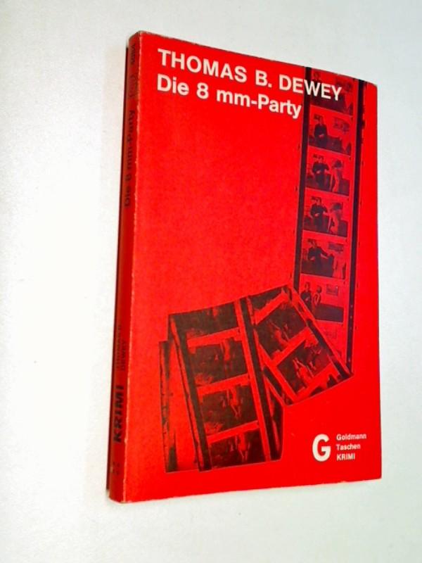 Die 8 mm-Party [Acht-Millimeter-Party] : Kriminalroman = The taurus trip. Goldmann-Taschen-Krimi 4084