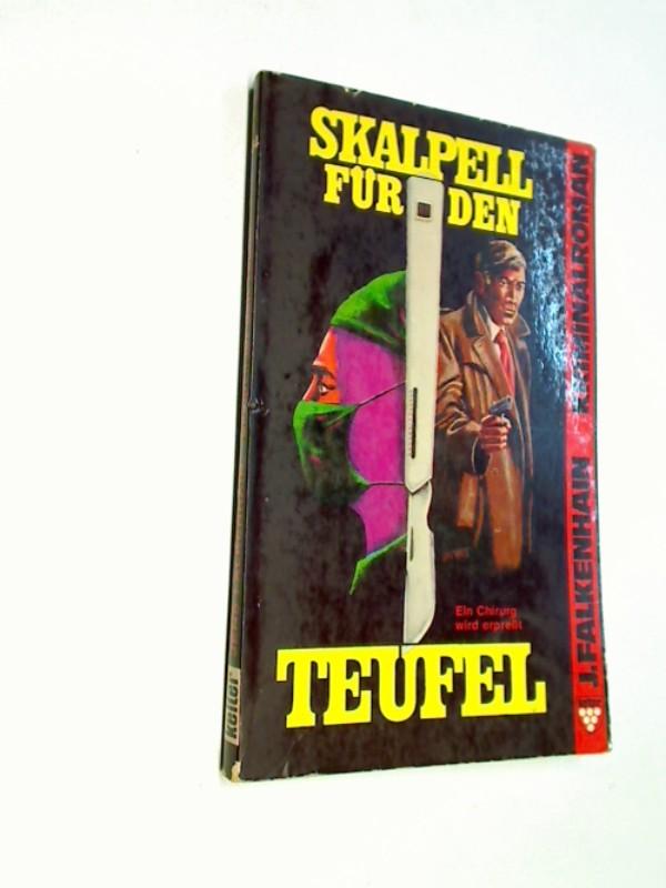 Skalpell für den Teufel. Kelter-Taschenbuch Bd. 834 : Kelter-Kriminalroman.