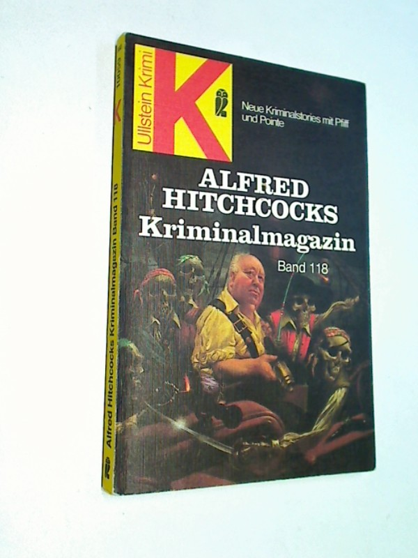 Alfred Hitchcocks Kriminalmagazin Bd. 118., Zehn Kriminalstories mit Pfiff und Pointe. Ullstein-Bücher  Nr. 10059 : Ullstein-Krimi