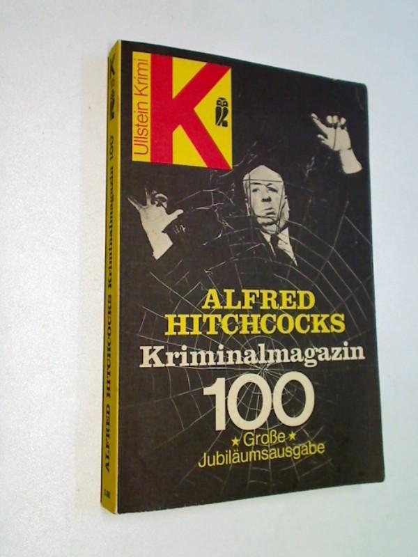 Alfred Hitchcocks Kriminalmagazin Teil: Bd. 100., Vierzehn Kriminalstories mit Pfiff und Pointe. Ullstein-Bücher  Nr. 1925 : Ullstein-Krimi