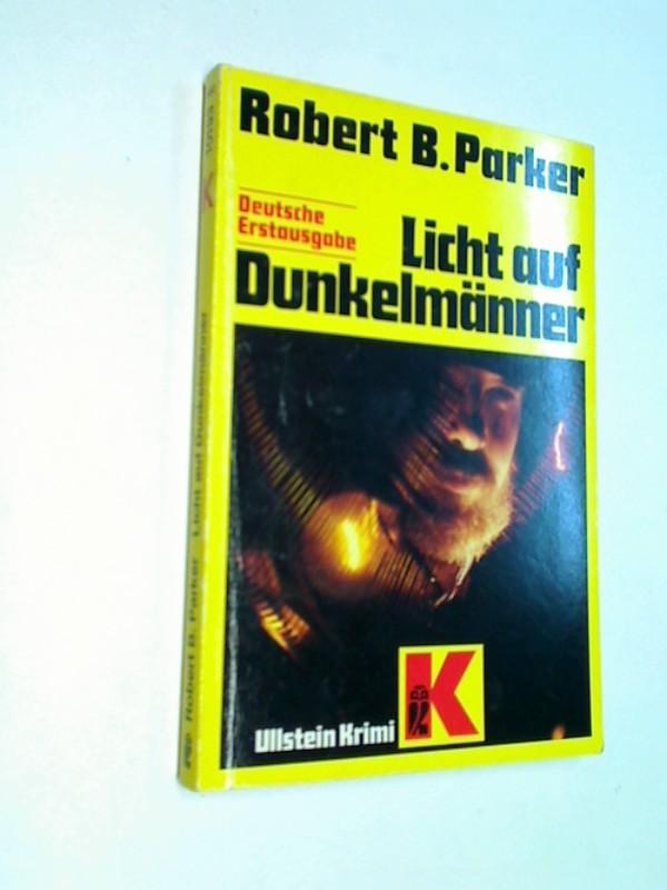 Licht auf Dunkelmänner.  Kriminalroman. ERSTAUSGABE 1983