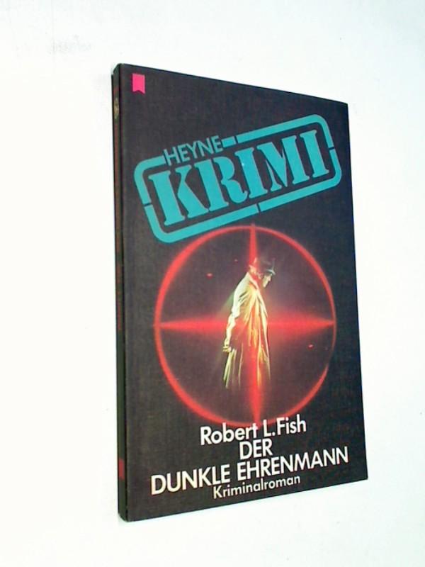 Der dunkle Ehrenmann : Kriminalroman. Heyne-Bücher  Nr. 1690 : Krimi. ERSTAUSGABE 1976