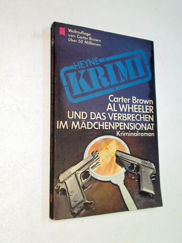 Al Wheeler und das Verbrechen im Mädchenpensionat : Kriminalroman. Heyne-Bücher Nr. 1658 : Krimi
